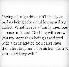 Quotes About Loving An Addict Adorable My Goal Is Not To Allow The Addict In My Life To Destroy Me But Me