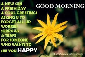 Fresh Good Morning Quotes Best of A New SunA Fresh DavA Cool Greetings Asking U To Forget All Ur
