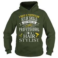 professional i have a particular set of skills im a hairstylist t buy now hairstylist hoodies women and men
