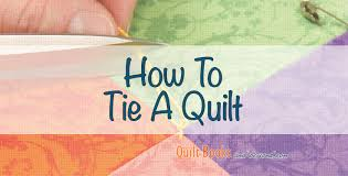 How To Tie A Quilt - Quilt Books & Beyond & One of the simplest ways to secure the layers of your quilt is to tie them. Hand  tying a quilt is a quick and easy alternative to hand or machine quilting. Adamdwight.com
