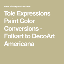 Tole Expressions Paint Color Conversions Folkart To