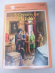 A Dream for Addie book by Gail Rock