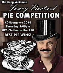 Greg Weisman Fancy Bastard Pie Competition   CONvergence Convention