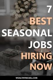 Best Seasonal Jobs Holiday Jobs For Students Find The Perfect Seasonal Job Wealthy