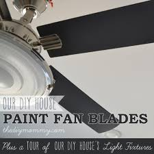 how to paint fan blades like a pro a tour of our diy house s light