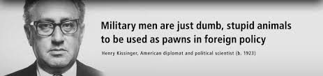 Henry Kissinger Quotes Extraordinary Henry Kissinger Quote Military Men Are Dumb