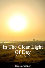 In The Clear Light Of Day Expanded And Revised Volume 1