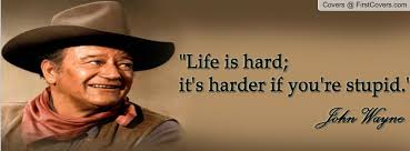 John Wayne Quote Life Is Hard Magnificent John Wayne Quote Life Is Hard Glamorous A Huge Collection Of Western