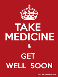 Get Well Soon Poster Take Medicine Get Well Soon Keep Calm And Posters
