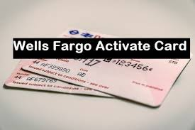 activate wells fargo card credit and