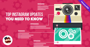 Top Instagram Updates You Need to Know in 2019 - February Edition