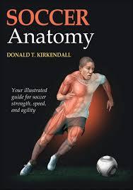 Soccer Anatomy: Kirkendall, Donald T.: 9780736095693: Amazon.com ...