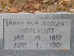 """Sarah Avery """"Ava"""" Rodgers Honeycutt (1857-1901) - Find A Grave Memorial"""