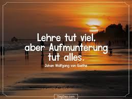 Johan Wolfgang Von Goethe Zitat Lehre Tut Viel Aber
