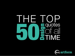 The Top 50 Design Quotes of all Time via Relatably.com