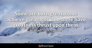 Greatness Quotes Unique Greatness Quotes BrainyQuote