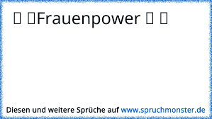 Frauenpower Spruchmonsterde