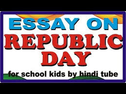republic day essay for school kids by hindi tube rohit  republic day essay 2018 for school kids by hindi tube rohit