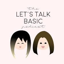 Let's Talk Basic Podcast