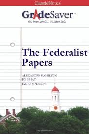 the federalist papers essay summary and analysis gradesaver  the federalist papers study guide