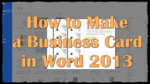 make business card in word how to make a business card in word 2013 youtube