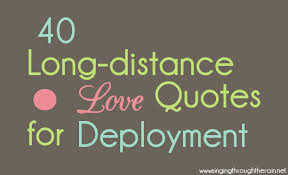 40 Long Distance Love Quotes for Deployment - Singing through the Rain