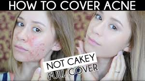 how to cover acne not cakey acne coverage foundation routine you