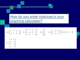 solving systems of equations with matrices eq 3 how do you enter matrices in your graphing calculator