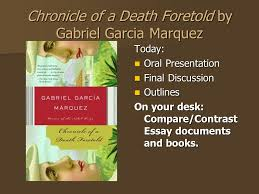 chronicle of a death foretold by gabriel garcia marquez ppt  chronicle of a death foretold by gabriel garcia marquez