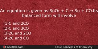 balanced form an equation is given as sno c sn co its balanced form will