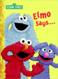 As elmo learns about zoe's and telly's argument about their pets, he brings his own pet, dorothy. Elmo Says By Sarah Albee Tom Leigh Board Book Barnes Noble