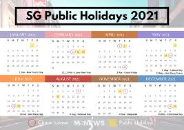 Chinese new year singapore is one of the biggest celebrations on the event calendar. S Pore Public Holidays 2021 Will Give You 9 Long Weekends With 8 Days Annual Leave