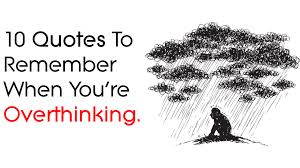 10 Quotes To Remember When Youre Overthinking