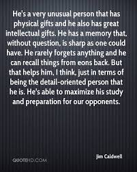 jim caldwell quotes quotehd he s a very unusual person that has physical gifts and he also has great intellectual gifts