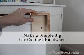 make a simple jig for marking and drilling cabinet door for s and pulls diy kitchen