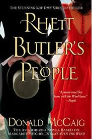rhett butler s people the authorized novel based on margaret mitc s gone with the wind