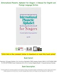 I taught myself to read the ipa alphabet, but it was tough at first. Ebook P D F International Phonetic Alphabet For Singers A Manual For English And Foreign Language Text Images Music Video Glogster Edu Interactive Multimedia Posters