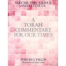 A Torah Commentary for Our Times: Exodus and Leviticus by Harvey J. Fields