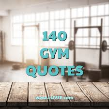 Gym Quotes Stunning 48 Motivational Gym Quotes And Fitness Sayings