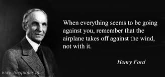 henry ford quotes airplane. Beautiful Ford When Everything Seems To Be Going Against You Remember That The Airplane  Takes Off In Henry Ford Quotes Airplane N