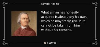Samuel Adams Quotes Adorable Samuel Adams Quote What A Man Has Honestly Acquired Is Absolutely