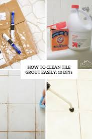 how to clean tile grout easily 10 diys cover