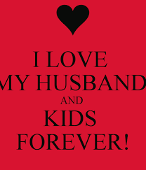 I LOVE MY HUSBAND AND KIDS FOREVER Poster BRITTANY West Keep Custom How Can I Love My Husband