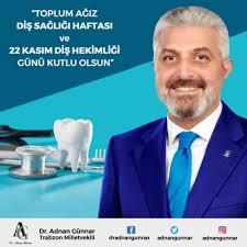 Dr. Adnan Günnar'dan Diş Hekimleri Günü Mesajı