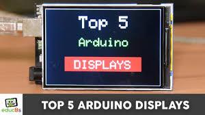 Video Displayer Top 5 Arduino Displays