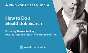 how to do job search how to do a job search in stealth mode with bernie reifkind