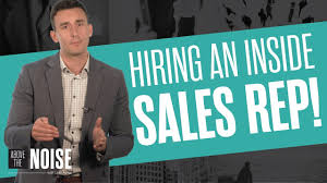 Hiring Sales Rep 4 Tips To Consider Before Hiring An Inside Sales Rep