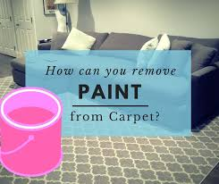 how to remove paint from carpet the