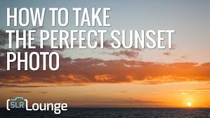How to Take the Perfect Sunset Photo - YouTube