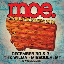 Moe At Wilma Theatre In Missoula Mt On 31 Dec 2016